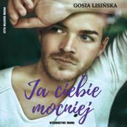 okładka Ja ciebie mocniej, Audiobook | Małgorzata Lisińska