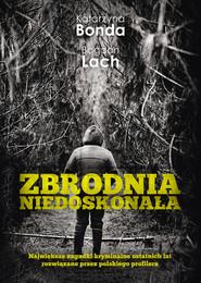 okładka Zbrodnia niedoskonała, Ebook | Katarzyna Bonda, Bogdan Lach