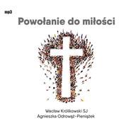 okładka Powołanie do miłości, Audiobook | Waclaw Królikowski SJ, Agnieszka Odrowąż-Pieniążek