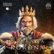 okładka Wojenna korona, Audiobook | Elżbieta Cherezińska