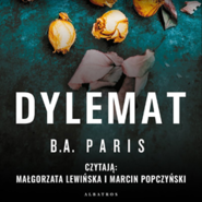 okładka Dylemat, Audiobook | B.A. Paris