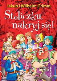 okładka Stoliczku, nakryj się!, Ebook | Wilhelm Grimm Jakub Grimm