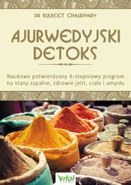 okładka Ajurwedyjski detoks. Naukowo potwierdzony 4-stopniowy program na stany zapalne, zdrowie jelit, ciała i umysłu, Ebook | Chaudhary Kulreet