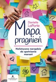 okładka Mapa pragnień. Holistyczne narzędzie do spełniania marzeń - PDF, Ebook | LaPorte Danielle