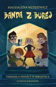 okładka Banda z Burej. Tajemnica piwnicy w bibliotece, Ebook | Magdalena Witkiewicz