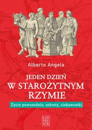 okładka Jeden dzień w starożytnym Rzymie wyd. 2, Ebook   Alberto Angela