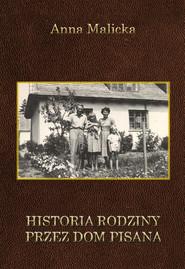 okładka Historia rodziny przez dom pisana, Ebook | Malicka Anna