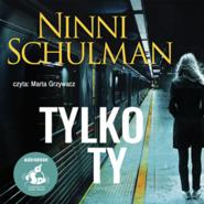 okładka Tylko ty, Audiobook | Ninni Schulman