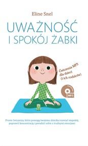 okładka Uważność i spokój żabki, Ebook | Eline Snel