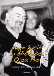okładka Moje życie w bliskości Ojca Pio, Ebook | Morcaldi Cleonice