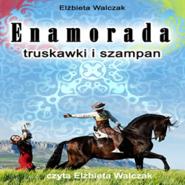 okładka Enamorada. Truskawki i szampan, Audiobook | Elżbieta Walczak