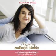 okładka Najpierw zadbaj o siebie, Audiobook | Patrycja Załug