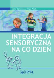 okładka Integracja sensoryczna na co dzień, Ebook | Maria Borkowska