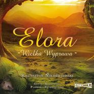 okładka Elora. Wielka wyprawa, Audiobook | Krzysztof  Niedźwiedzki