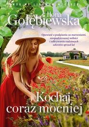 okładka Kochaj coraz mocniej. , Ebook | Ilona Gołębiewska