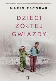 okładka Dzieci żółtej gwiazdy, Ebook | Mario Escobar