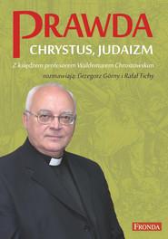 okładka Prawda. Chrystus. Judaizm., Ebook | prof Waldemar Chrostowski