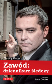 okładka Zawód: dziennikarz śledczy, Ebook | Piotr Gociek, Cezary Gmyz