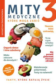 okładka Mity medyczne, które mogą zabić 3, Ebook | Katarzyna Świątkowska
