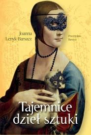 okładka Tajemnice dzieł sztuki, Ebook | Joanna Łenyk-Barszcz, Przemysław Barszcz
