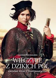 okładka Wilczyce z dzikich pól, Ebook | Joanna Puchalska