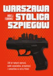 okładka Warszawa stolica szpiegów, Ebook   Andrzej Fedorowicz