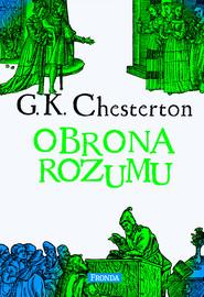 okładka Obrona rozumu, Ebook | Gilbert Keith  Chesterton