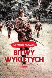 okładka Bitwy wyklętych, Ebook   Szymon Nowak