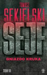 okładka Sejf. Gniazdo Kruka, Ebook | Tomasz Sekielski