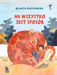 okładka Na wszystko jest sposób, Ebook | Renata  Piątkowska