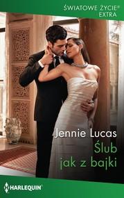 okładka Ślub jak z bajki, Ebook | Jennie Lucas