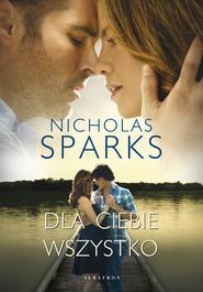 okładka Dla ciebie wszystko, Ebook | Nicholas Sparks