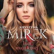 okładka Inni mają lepiej, Audiobook | Krystyna Mirek