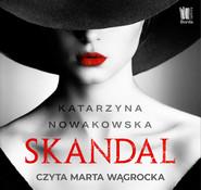 okładka Skandal, Audiobook | Katarzyna Nowakowska