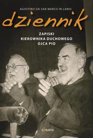 okładka Dziennik - Zapiski kierownika duchowego Ojca Pio, Ebook | Agostino da San Marco in Lamis