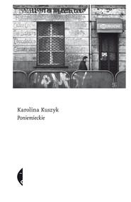 okładka Poniemieckie, Ebook | Karolina Kuszyk