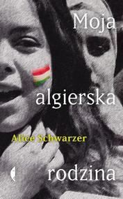 okładka Moja algierska rodzina, Ebook | Alice Schwarzer