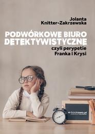 okładka Podwórkowe biuro detektywistyczne, czyli perypetie Franka i Krysi, Ebook | Jolanta  Knitter-Zakrzewska