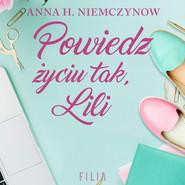 okładka Powiedz życiu tak, Lili, Audiobook | Anna H. Niemczynow