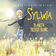 okładka Sylwia i Planeta Trzech Słońc, Audiobook   Małgorzata Warda