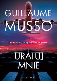 okładka Uratuj mnie, Ebook | Guillaume Musso