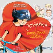okładka Jowanka i gang spod Gilotyny, Audiobook | Katarzyna Wasilkowska