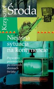 okładka Niejasna sytuacja na kontynencie, Ebook | Krzysztof Środa