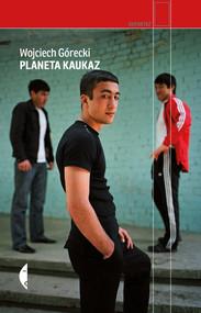 okładka Planeta Kaukaz, Ebook | Wojciech Górecki