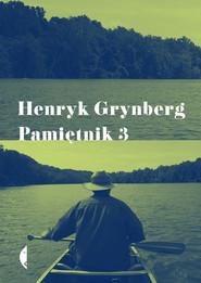 okładka Pamiętnik 3, Ebook | Henryk Grynberg