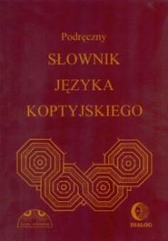 okładka Podręczny słownik języka koptyjskiego, Ebook | Albertyna  Dembska