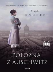 okładka Położna z Auschwitz, Audiobook   Magda Knedler