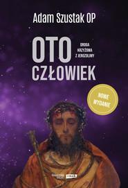 okładka Oto Człowiek, Ebook | Adam Szustak