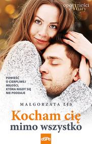 okładka Kocham cię mimo wszystko, Ebook | Małgorzata Lis