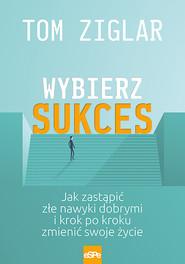 okładka Wybierz sukces, Ebook | Tom Ziglar